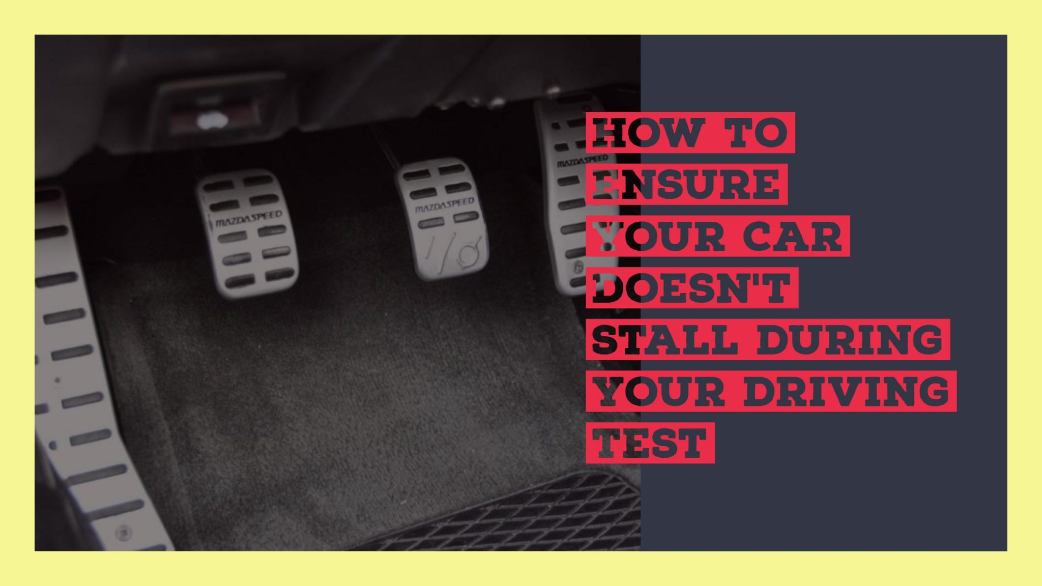 How To Ensure Your Car Doesn't Stall During Your Driving Test
