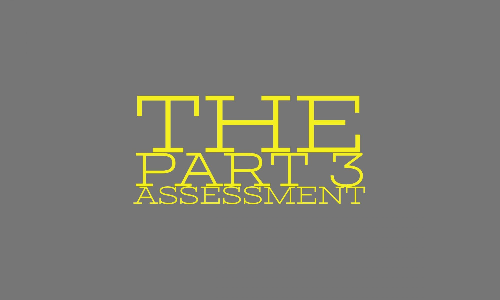 The Part 3 Assessment