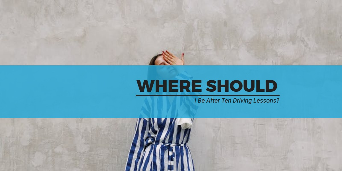 Where Should I Be After Ten Driving Lessons