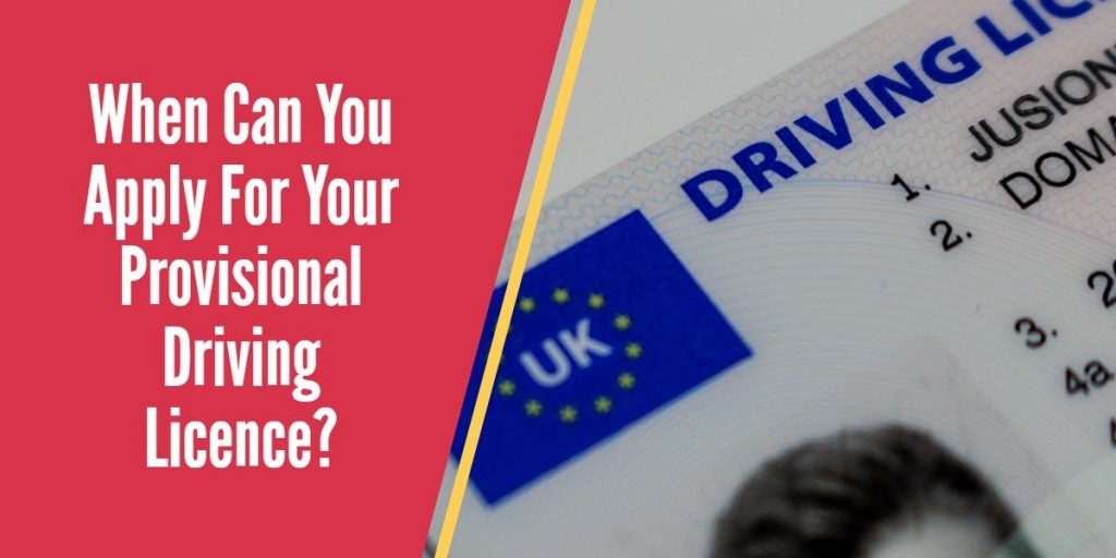 When Can You Apply For Your Provisional Driving Licence