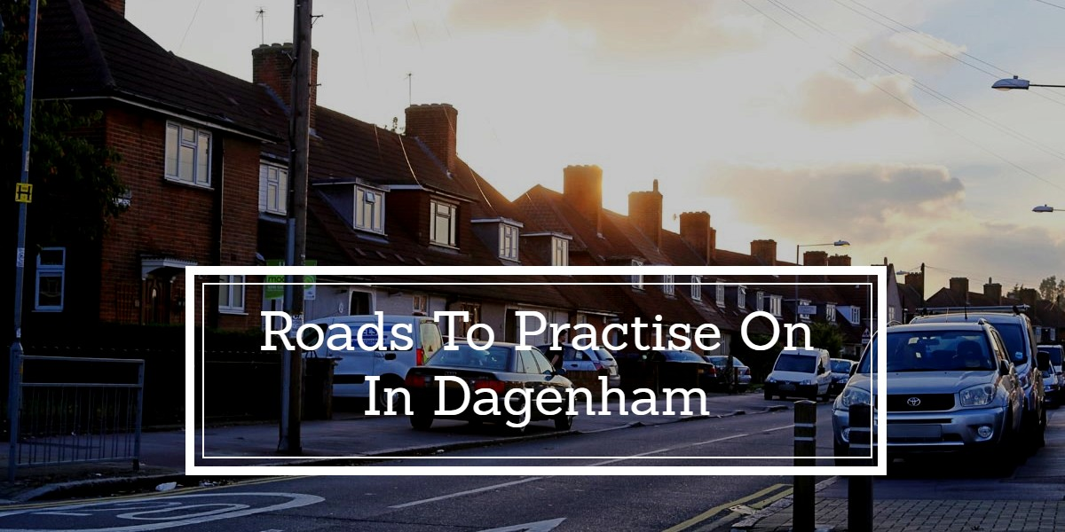Roads To Practise On In Dagenham