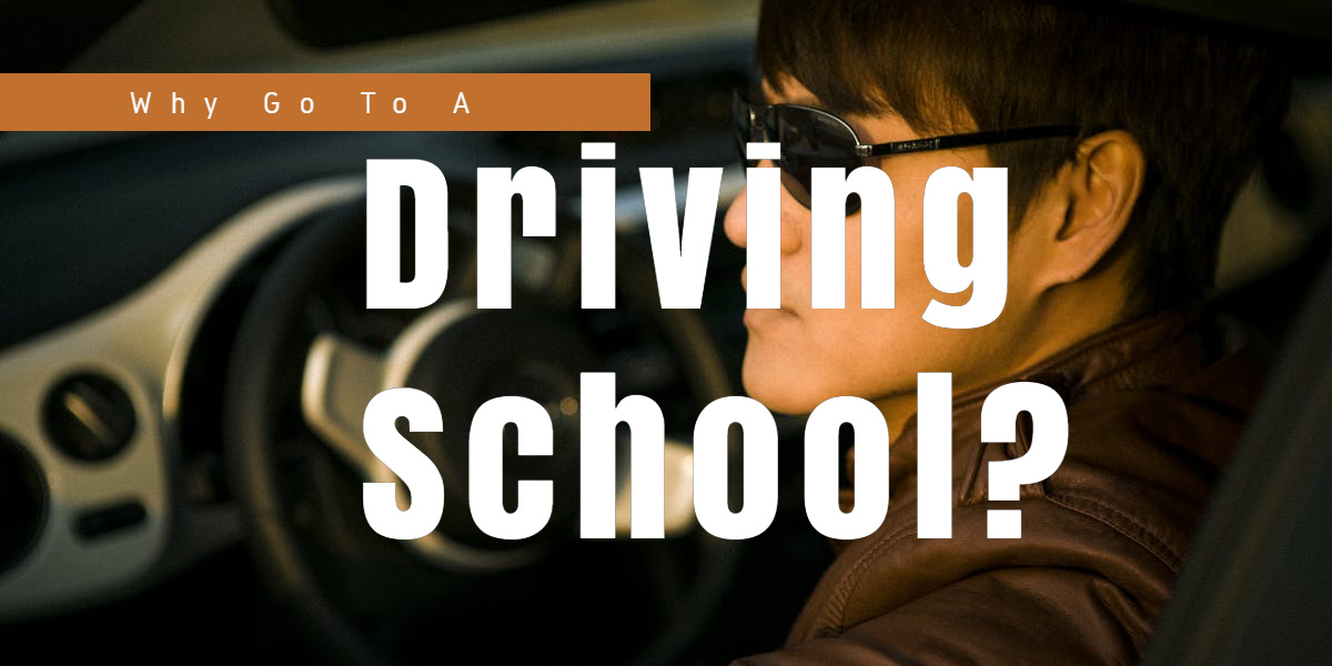 Why Go To A Driving School?